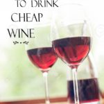 Life is too short to drink cheap wines !